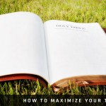 How to Maximize Your Time With God